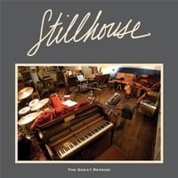 Stillhouse | The Great Reprise