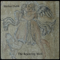 Stiofan Dubh | The Rejoicing Well
