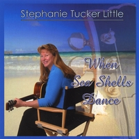 Stephanie Tucker Little | When Sea Shells Dance
