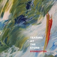 Stonecutter | Tearing At the Stone