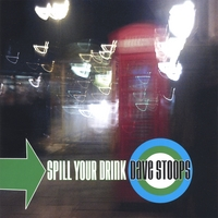 Dave Stoops | Spill Your Drink