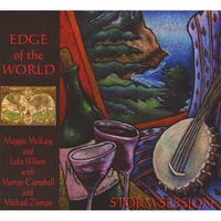 Storm Session--Maggie McKaig and Luke Wilson, with Murray Campbell and Michael Zisman | Edge of the World
