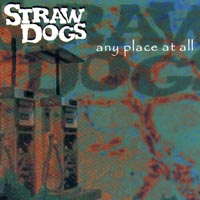 Straw Dogs | Any Place At All