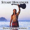 Stuart Hollinger: Dangerous Crossing
