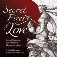 Studio Rhetorica, Daniel Thomson, Thomas Leininger & Terry McKenna | Secret Fires of Love