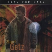 Stuart Getz | Pray for Rain