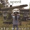 STU WEAVER: Spent