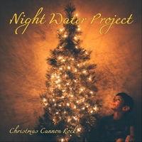 Christmas Canon.Night Water Project Christmas Canon Rock Cd Baby Music Store