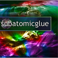 Subatomicglue | Global Enemy