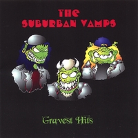 The Suburban Vamps | Gravest Hits