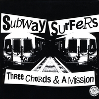 The Subway Surfers | Three Chords & A Mission