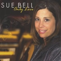 SUE BELL: Only Love