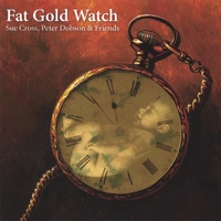 Sue Cross, Peter Dobson and Friends | Fat Gold Watch