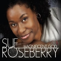 Sue Roseberry | Magnificent God