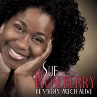Sue Roseberry | He's Very Much Alive