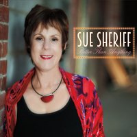 Sue Sheriff | Better Than Anything