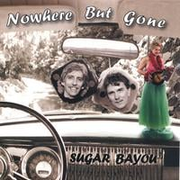 Sugar Bayou | Nowhere But Gone