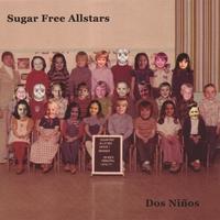 SUGAR FREE ALLSTARS: Dos Ninos