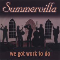 Summervilla | We Got Work To Do