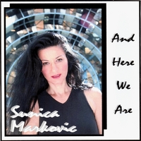 SUNICA MARKOVIC: And Here We Are