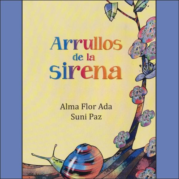 Suni Paz & Alma Flor Ada | Arrullos de la Sirena | CD Baby Music Store