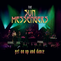 Sun Messengers | Get On Up and Dance