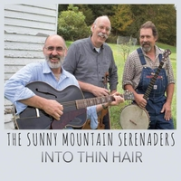 The Sunny Mountain Serenaders | Into Thin Hair