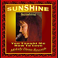 Sunshine: You Taught Me How To Love