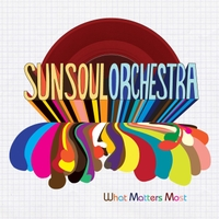 Sun Soul Orchestra | What Matters Most
