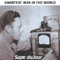 Supe duJour | Smartest Man in the World