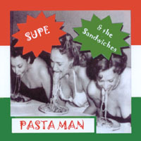 Supe & the Sandwiches | Pasta Man 'LIVE'