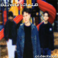 The Superficials | oldschool
