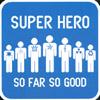 SUPER HERO: So Far, So Good