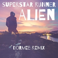 Superstar Runner | Alien (DORMEE Remix)