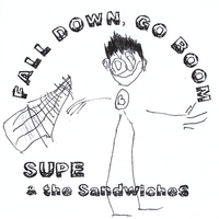 Supe & the Sandwiches | Fall Down, Go Boom