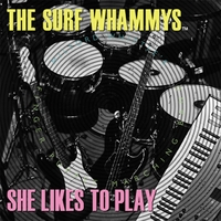 The Surf Whammys | She Likes To Play