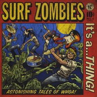 The Surf Zombies | It's a... Thing!