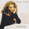 SUSAN CLARK: Take Me Home