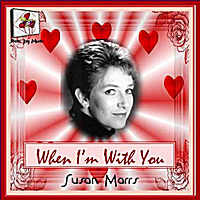 Susan Marrs | When I'm With You