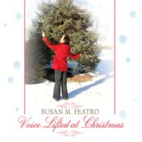 Susan M. Featro | Voice Lifted At Christmas