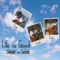 Susan Shane-Linder | Life Is Good When You're Singin' with Susan