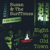 SUSAN AND THE SURFTONES: Night in Old Town