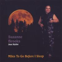 Suzanne Brooks | Miles To Go Before I Sleep
