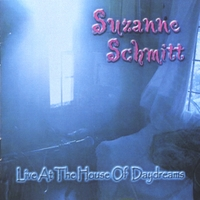 Suzanne Schmitt | Live At The House Of Daydreams