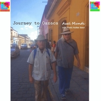 Axel Mundi | Journey to Oaxaca (feat. Plastic Rubber Band)