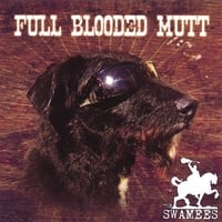 The Swamees | Full Blooded Mutt