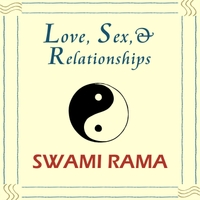 Swami Rama | Love, Sex & Relationships