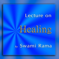 Swami Rama | Lecture On Healing