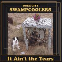 Duke City Swampcoolers | It Ain't the Years