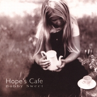 Bobby Sweet | Hope's Cafe
